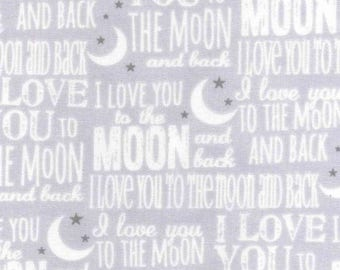 I Love You To the Moon and Back White on Gray Cotton Fabric by the yard and by the half yard