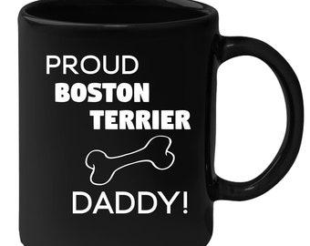 Boston Terrier - Proud Boston Terrier Daddy 11 oz Black Coffee Mug
