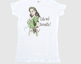 """Retro Housewife Shirt Women's """"Cute and Domestic"""" T Shirt Adult Size S M L Xl 2Xl"""