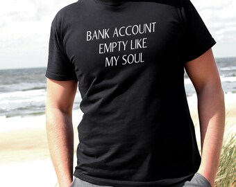 Bank Account Empty Like My Soul Men's Boys T-Shirt Funny Fitness Style