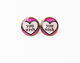You wish! Stud Earrings - Anti Valentine's Day Jewelry - Pastel Goth Insult Conversation Heart Pop Culture Jewelry