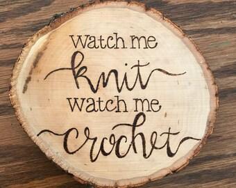 Watch Me Knit Watch Me Crochet