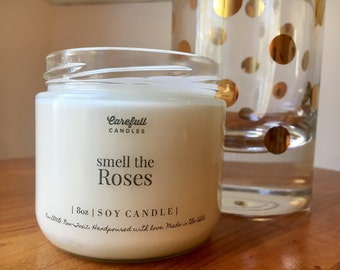 Smell The Roses | Soy Candle |
