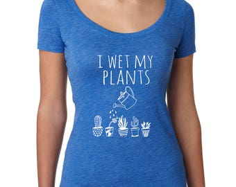 I Wet My Plants, Women's Graphic Scoop Neck Tee, Screen Printed, Funny T Shirt, Blue