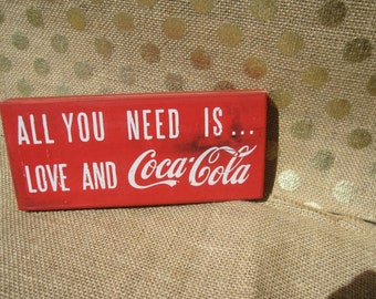 All you need is love and Coca-Cola small 3 1/2 x 8  inches primitive wall sign quote home decor