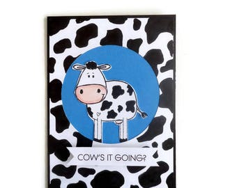 COW's it GOING?  Any occasion card - Handmade delight and funny- Birthday, Friendship, Miss you, Hello - Inside sentiment can be customized.