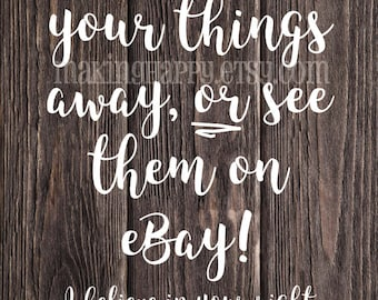Put Your Things Away Or See Them On Ebay Funny 5 x 7 Print For Mom