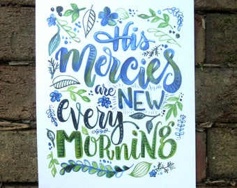 His Mercies Are New Every Morning - watercolor lettered art print