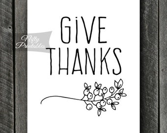 Give Thanks Print - Printable Give Thanks Art - Digital Thanksgiving Print - Black White Motivational Poster - Thankful Wall Art Sign