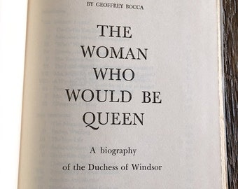 First Edition The Woman Who Would Be Queen By Geoffrey Rocca - Biography Of The Duchess Of Windsor 1954 The Woman Who Would Be Queen