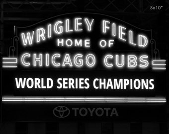 Chicago Cubs World Series art photo print, black and white Wrigley Field sign picture, paper or canvas wall decor 5x7 8x10 11x14 16x20 20x30