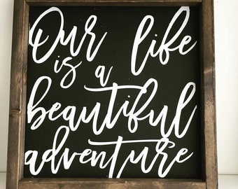 Our Life is a Beautiful Adventure