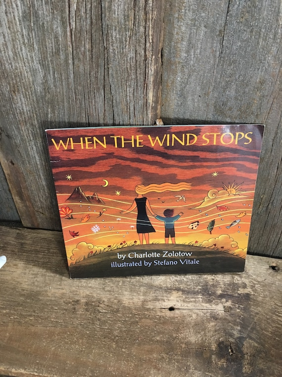 When The Wind Stops, copyright 1995 by Charlotte Zolotow, vintage children's book, new illustrated edition,