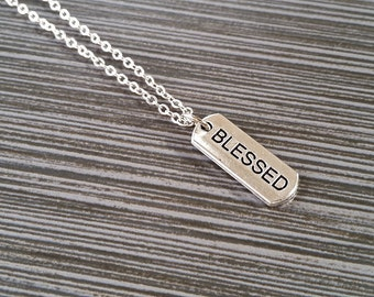 Silver Blessed Necklace - Inspirational Jewelry - Personalized Necklace - Custom Gift - Inspirational Jewelry - Blessed Message Necklace