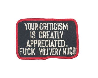 Your Criticism, F You Very Much Vintage Patch