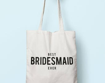 Best Bridesmaid Ever Tote Bag Long Handles TB1272