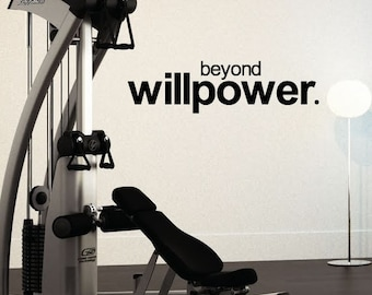 Workout Room Vinyl wall Decal - Workout Motivation Quote - Beyond Willpower - Encouraging words - Exercise Wall Quote - 36.5 X 10