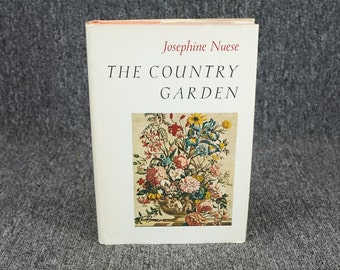 The Country Garden By Josephine Nuese 1970 Book Club Edition