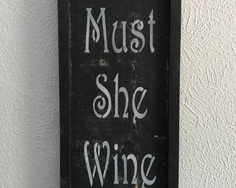 Wine sing, bar sign, farmhouse chic sign, bar accessory, funny sign, wine bar sign, wood signs, rustic wood signs, bar decor, home decor