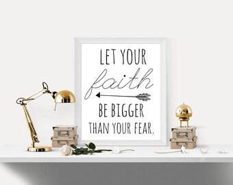 Bible Verse, Inspirational, faith, no fear, Let your faith be bigger than your fear, Inspirational quote printable