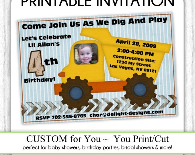 Construction Invite, Truck Birthday, Construction Birthday Invite, Digital Design - CUSTOM for You - 4x6 or 5x7 size - YOU print