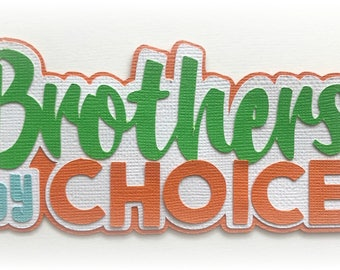 Brothers by choice title  premade paper piecing 3d die cut by my tear bears kira