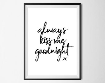 Always Kiss Me Goodnight Wall Print - Wall Art, Home Decor, Bedroom Print, Bed Print, Kiss Print, Goodnight Print, Love Print