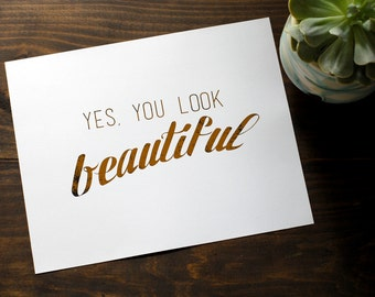 "Distressed 'Yes, You Look Beautiful"" Print // Gold Foil 8x10"" Distressed Wall Art // Self-Affirmation weathered Gold Foiled Art"