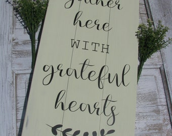 gather/gather here with grateful hearts /home decor/farmhouse sign/rustic sign/grateful hearts sign
