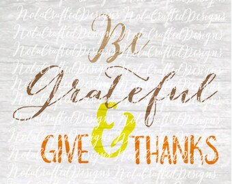 Thanksgiving Cut File - Thanksgiving Png - Thanksgiving Svg - Give Thanks Svg - Give Thanks Png - Give Thanks Cut file - Fall Svg - Fall Png