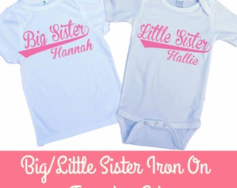 Big Little Sister Iron on Transfer - Tshirt - Bodysuit - Tote Bags - DIY - You choose color