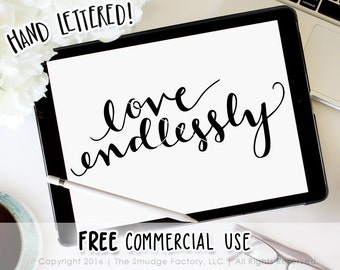 Love SVG Cut File, Love Endlessly, Hand Lettered SVG, Silhouette Cut File, Cricut Design Space, Calligraphy Cutting File, Instant Download