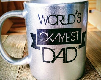 Worlds Okayest Dad Coffee Mug (Silver)