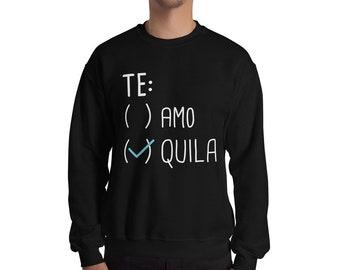 Te Amo Tequila Sweatshirt
