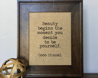Beauty begins the moment you decide to be yourself Coco Chanel Burlap Print // Office Decor