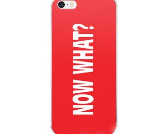 Now What? Red iPhone Case