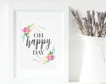 Oh Happy Day, Digital Download, Art Print, Calligraphy, Script, Wall Art