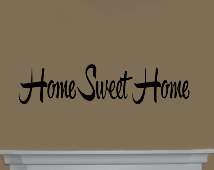 Home Sweet Home Decal - Vinyl Home Sweet Home Wall Decal - Foyer Wall Decal- Foyer Decor- Home Sweet Home- Entryway Decor