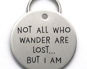 Funny Engraved Dog Tag, Not All Who Wander Are Lost, But I Am