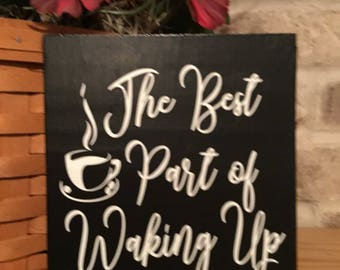 The Best Part Of Waking Up Wood Block, Coffee Block, Coffee Sign