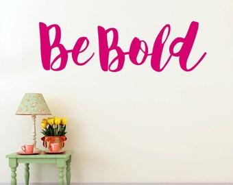 Be Bold Vinyl Wall Decor, Wall Words Sticker, Motivational Vinyl Decal, Boho Font Vinyl Wall Decal (00169dX)