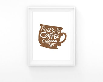 Coffee Cup Print Kitchen Poster Printable Kitchen Art Decor It's Coffee O'clock Quote Poster Coffee Lovers Brown Home Decor Digital Download