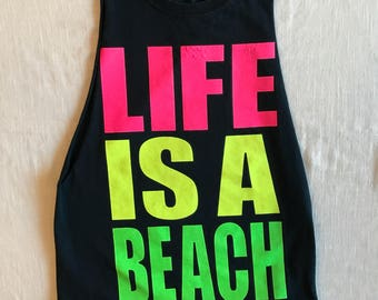LIFE IS A BEACH 90's Bold Neon Graphics Re Cut Upcycled Black Tank Top Venice Beach California Florida Spring Break Statement T Shirt