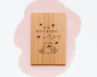 Go Outside & Play -- Laser Cut Wood Greeting Card