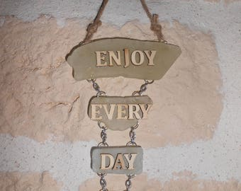 "One ""Enjoy every day"""