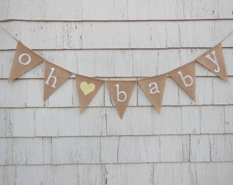 Oh Baby Banner, Oh Baby Bunting, Oh Baby Garland, Baby Banner, Baby Shower Decor, Burlap Banner, Gender Neutral Shower, Baby Shower Banner