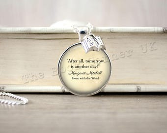 Gone With The Wind, 'After All, Tomorrow Is Another Day' Margaret Mitchell Quote Necklace, Keychain, Literary Key ring