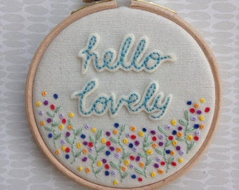 """Hello lovely, 4"""" hand embroidered, French knot hoop, handmade, hoop art"""