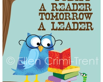 Kids Wall Art- Print -Today a Reader Tomorrow a leader