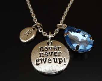 Never never give up Necklace, Runner Necklace, Weight Loss Necklace, Running Necklace, Marathon Necklace, Survivor Necklace, Hope Necklace